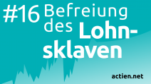 Podcast 16: Befreiung des Lohnsklaven. Dirloser Aktienclub ActienKlub DAcK